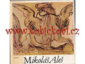 ALEŠ - VOLAVKOVÁ; HANA: MIKOLÁŠ ALEŠ. - 1982. MALÁ GALERIE SV. 26.