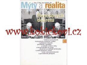 """Mýty a realita tzv. """"Benešových dekretů"""": dekrety prezidenta republiky 1940-1945"""