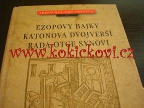 Ezopovy bajky / Katonova dvojverší / Rada otce synovi