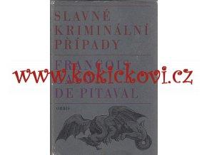 Gayot de Pitaval, François: Slavné kriminální případy - tresty - mučení ...
