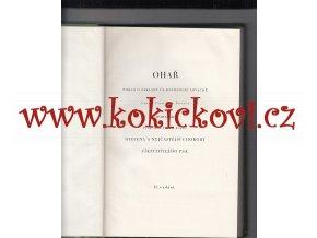 MONOGRAFIE PLEMENE OHAŘE - FRANTIŠEK HOUSKA A FRANTIŠEK KRÁL - 1930 - 2. VYDÁNÍ