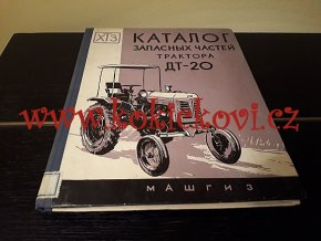 KATALOG NÁHRADNÍCH DÍLŮ TRAKTORU DT-20 - MASHGIZ - Каталог запасных частей ДT - 20