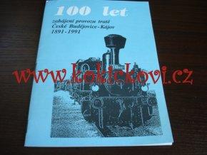 100 LET ZAHÁJENÍ PROVOZU TRATĚ ČESKÉ BUDĚJOVICE - KÁJOV 1891-1991