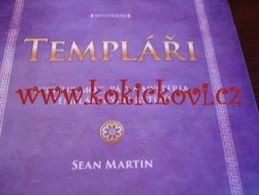 Templáři (Vzestup, moc, pád a mystéria templářských rytířů)