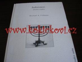 JUDAISMUS-ZJEVENÍ A TRADICE - Fishbane M.A., 1996 vydal Prostor
