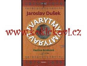 Tvary tmy - Jaroslav Dušek, Pavlína Brzáková