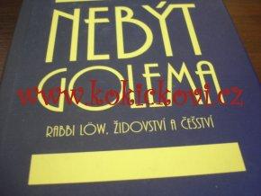 Benjamin Kuras - NEBÝT GOLEMA - 1999 - 232 str. Rabi Low, židovství a češství