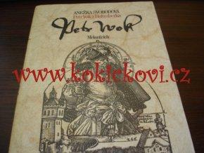 Petr Vok z Rožmberka - 1985, 269 stran, věnování autorky.