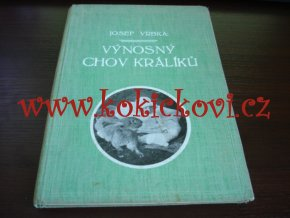 VÝNOSNÝ CHOV KRÁLÍKŮ - JOSEF VRBKA - 1932 - 134 STRAN