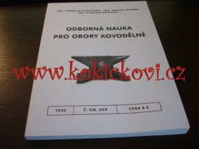 ODBORNÁ NAUKA PRO OBORY KOVODĚLNÉ 1945 - REPRINT KNIHY