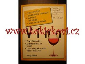 Vína - TESTOVÁNÍ - VINAŘSKÉ OBLASTI - DRUHY - VÝROBA - PHILIP SELDON