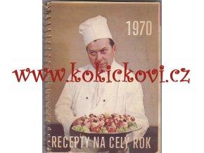 RECEPTY NA ROK 1970 - CCA 120 STRAN - BEZ VPISKŮ