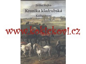 Kronika kladrubská -  Kniha první 2011