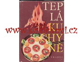 Teplá kuchyně I. díl - Vilém Vrabec - 1961