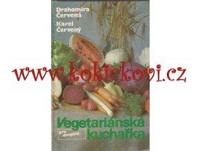 Vegetariánská kuchařka pro dospělé Červený, Karel - 1990