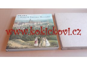 Praha v obrazech Vincence Morstadta - plus ochranný karton