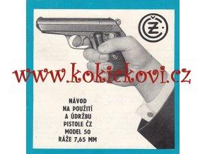 NÁVOD NA POUŽITÍ A ÚDRŽBU PISTOLE ČZ MODEL 50 RÁŽE 7,65 MM - ORIGINÁL 1967