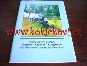 Cervan, David: Dráha údolím Svatavy : Die Eisenbahn durch das Zwodautal : Sokolov - Kraslice - Klingenthal, 1996