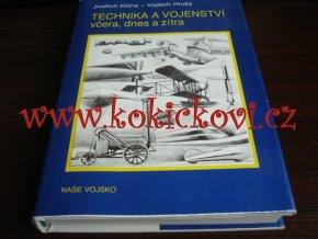 Klůna J. - Technika a vojenství včera, dnes a zítra - 1989