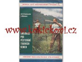 Rossteuscher W.: Směrnice pro pěstování travních semen, 1943