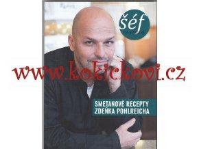 Zdeněk Pohlreich: Šéf na smetaně - smetanové recepty Zdeňka Pohlreicha, 2012
