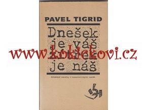 Dnešek je váš zítřek je náš - Pavel Tigrid