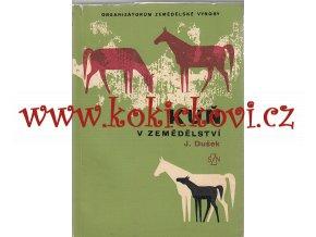 KŮŇ V ZEMĚDĚLSTVÍ - monografie 1967
