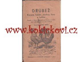 Drůbež kůrové, holubi, husy, kachny a labutě - BOHUMIL BAUŠE - 1922- NEÚPLNÉ POZOR