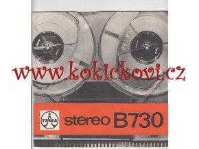 NÁVOD K OBSLUZE MAGNETOFONU TESLA B 730. ANP 275. TESLA B 730 STEREO je čtyřstopý jednorychlostní cívkový magnetofon