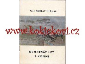 Prof. Václav Michal - Osmdesát let s koňmi - publikace k jubileu