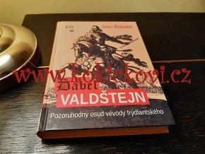 Ďábel Valdštejn - pozoruhodný osud vévody frýdlanského