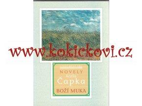 KAREL ČAPEK - BOŽÍ MUKA - NOVELY