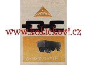BSS - automobilový valníkový přívěs A 10 V/I TIR – SENICE n H. – reklamní prospekt A4 – 1 list