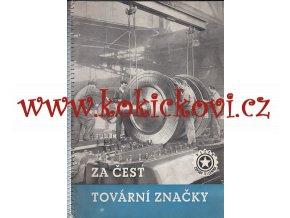 ZA ČEST TOVÁRNÍ ZNAČKY - ŠKODA PLZEŇ - 1954 - VYDÁNO PRO INTERNÍ POTŘEBU ZÁVODU