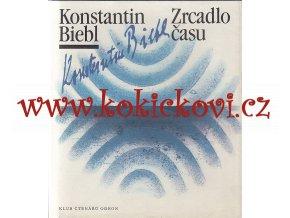 Konstantin Biebl - Zrcadlo času - 1985 Odeon