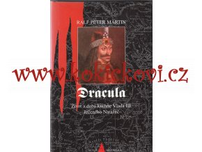 Dracula - Život a doba knížete Vlada III. řečeného Naražeč