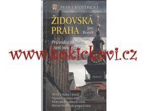 Židovská Praha - Praha esoterická - průvodce městem, které neexistuje