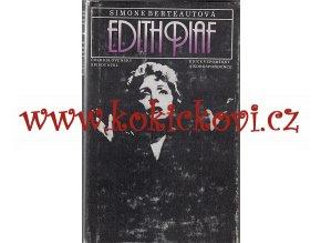 Edith Piaf Berteaut, Simone - 1985 - 404 s. str. pěkný stav