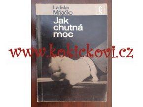 Jak chutná moc - Ladislav Mňačko - 1968 - 172 sta - pěkný stav