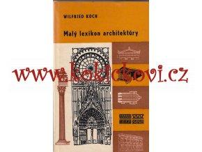 Malý lexikon architektúry Koch Wilfried - 1971