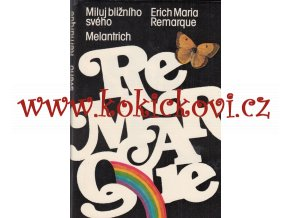 Erich Maria Remarque - Miluj bližního svého