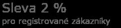 Sleva 2 % pro registrované zákazníky
