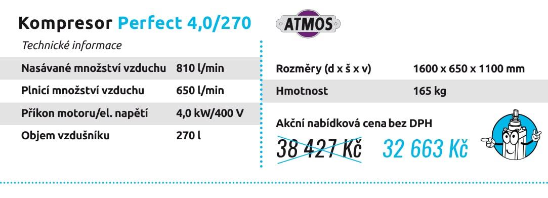 Kompresor Perfect 4,0/270 Technické informace Nasávané množství vzduchu 810 l/min Plnicí množství vzduchu 650 l/min Příkon motoru/el. napětí 4,0 kW/400 V Objem vzdušníku 270 l Rozměry (d x š x v) 1600 x 650 x 1100 mm Hmotnost 165 kg 38 427 Kč 32 663 Kč