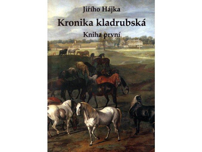 Kronika kladrubská, kniha první (Jiří Hájek)