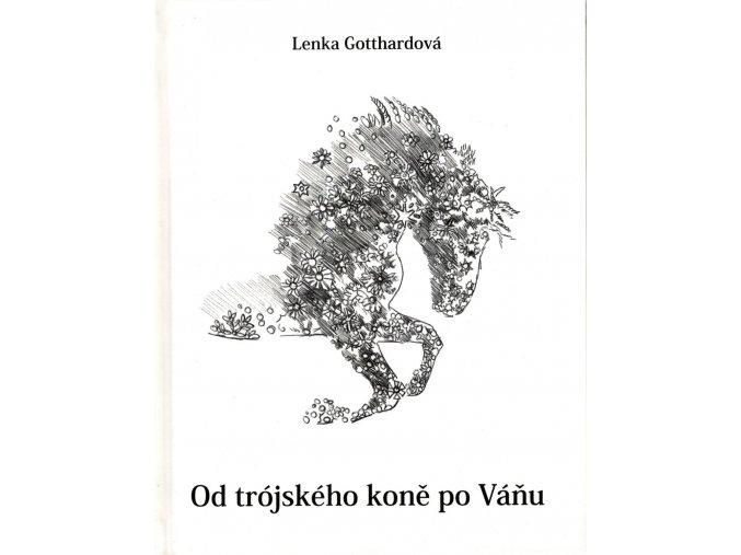 Od trójského koně po Váňu (Lenka Gotthardová)
