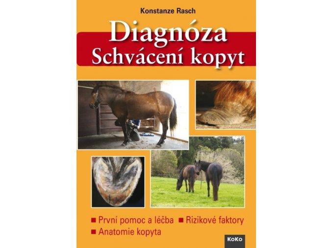 Diagnóza: Schvácení kopyt (Konstanze Rasch)