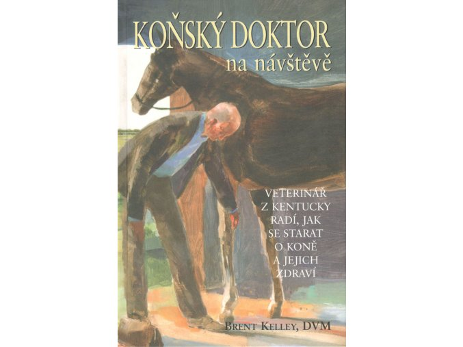 Koňský doktor na návštěvě (Brent Kelley)