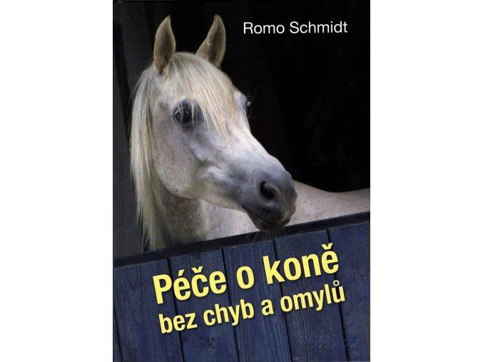 Péče o koně bez chyb a omylů (Romo Schmidt)