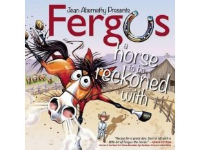 Fergus A Horse to be Reckoned with
