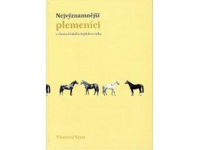 Nejvýznamnější plemeníci v chovu českého teplokrevníka (Vlastimil Sixta)